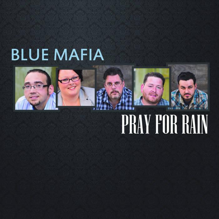 Blue Mafia Pray For Rain