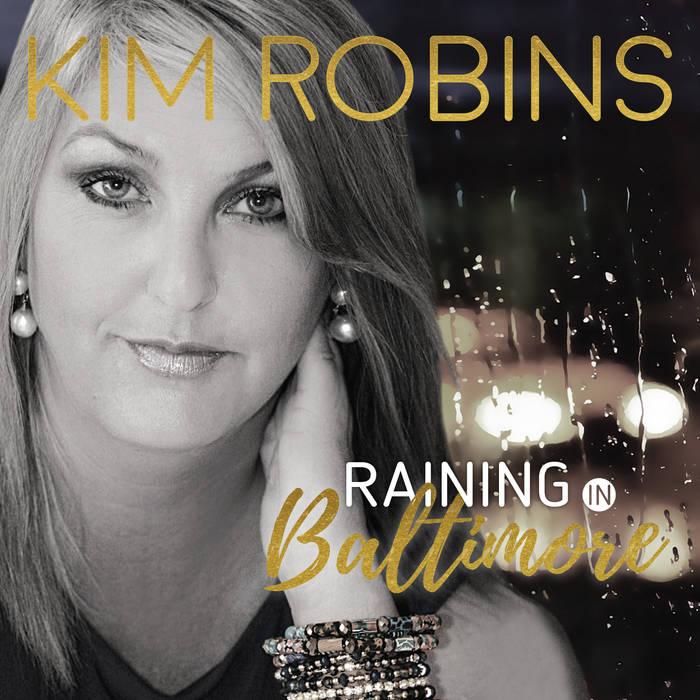 Kim Robins Raining In Baltimore