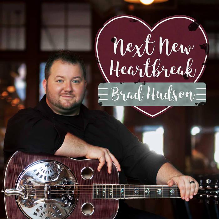 Brad Hudson Next New Heartbreak
