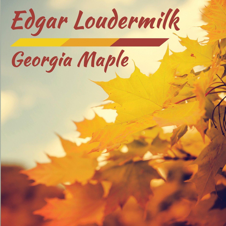 Edgar Loudermilk Georgia Maple